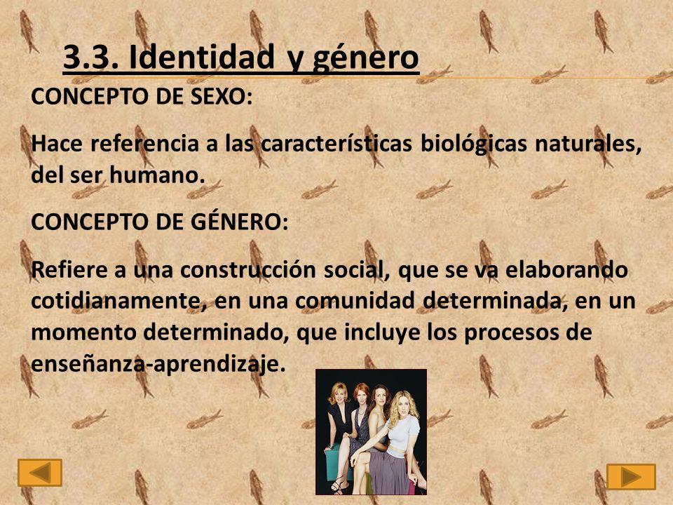 CONCEPTO DE SEXO: Hace referencia a las características biológicas naturales, del ser humano.