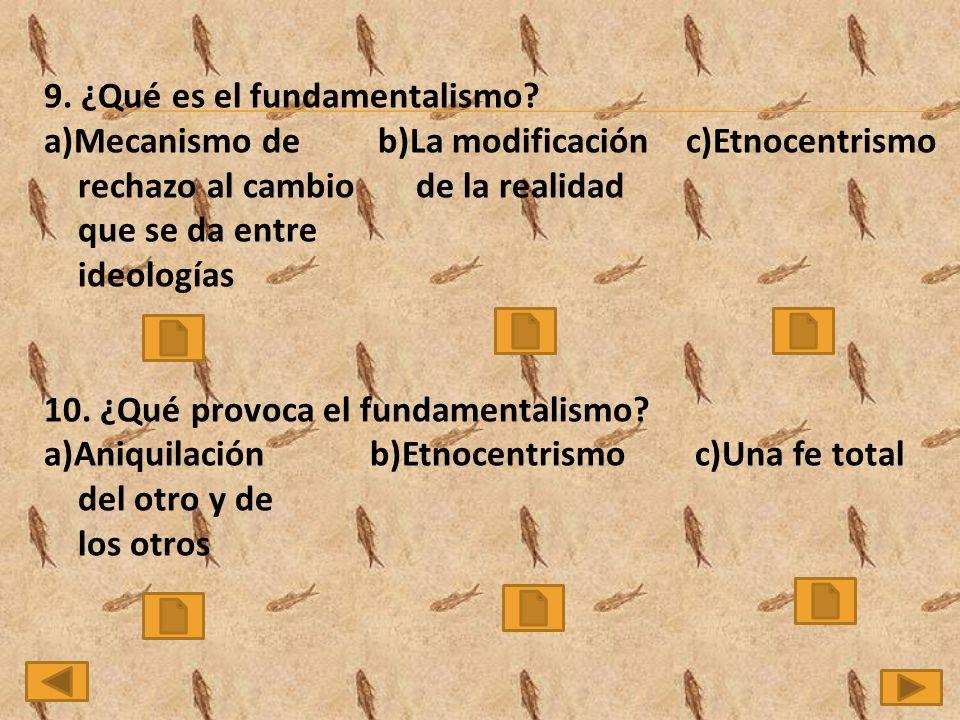 9.¿Qué es el fundamentalismo.