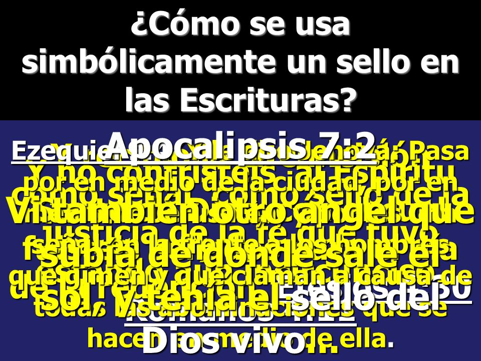 ¿Hasta donde se proclamará el mensaje de Dios con respecto a su sello? Apocalipsis 14:6 Vi volar por en medio del cielo a otro ángel, que tenía el eva