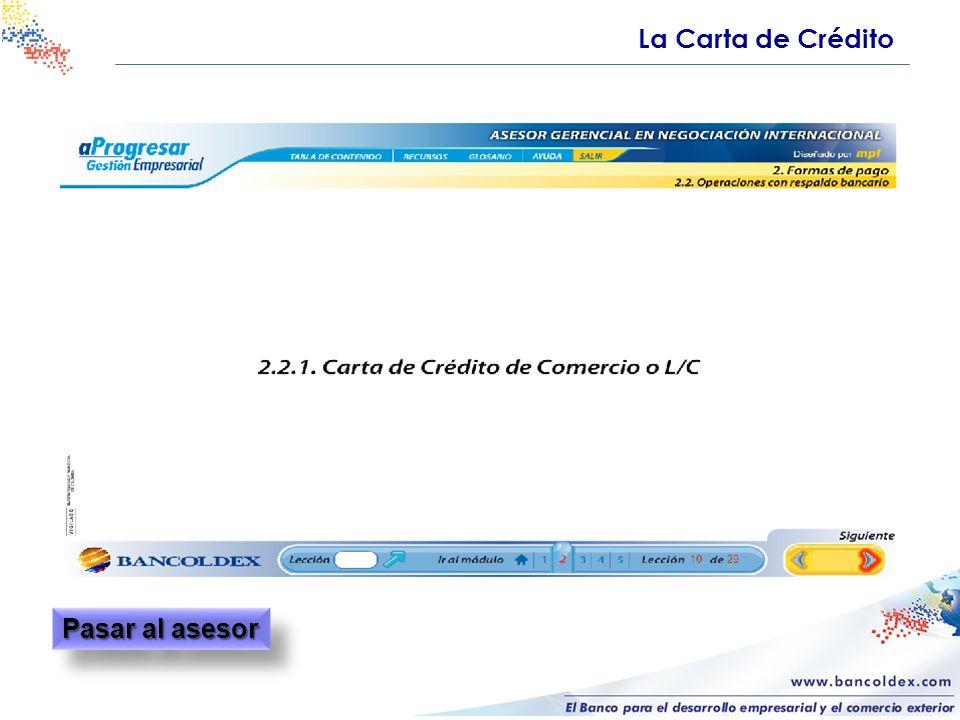 La Carta de Crédito Pasar al asesor