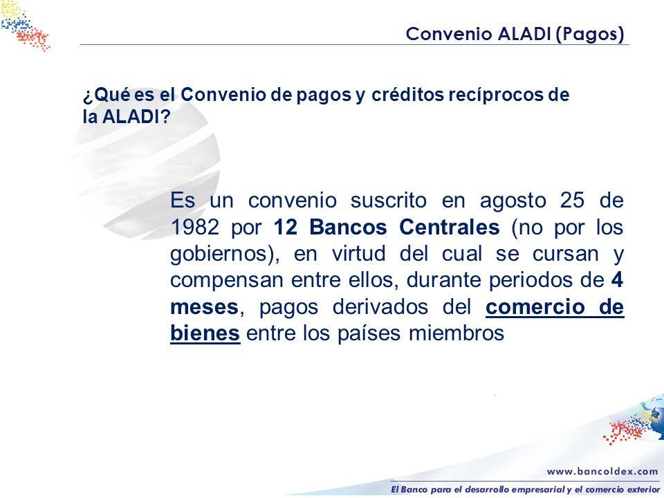 Es un convenio suscrito en agosto 25 de 1982 por 12 Bancos Centrales (no por los gobiernos), en virtud del cual se cursan y compensan entre ellos, durante periodos de 4 meses, pagos derivados del comercio de bienes entre los países miembros ¿Qué es el Convenio de pagos y créditos recíprocos de la ALADI.