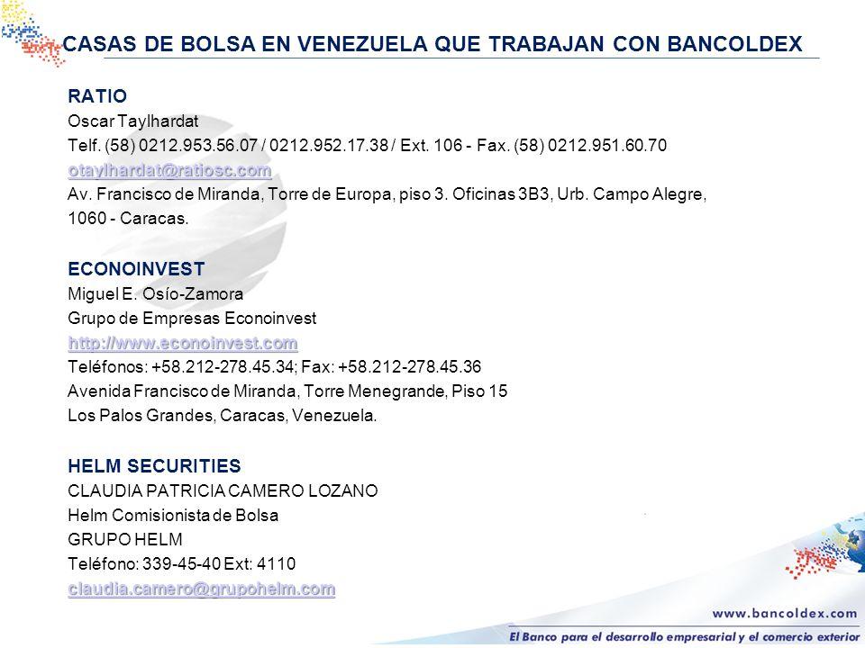 CASAS DE BOLSA EN VENEZUELA QUE TRABAJAN CON BANCOLDEX RATIO Oscar Taylhardat Telf.