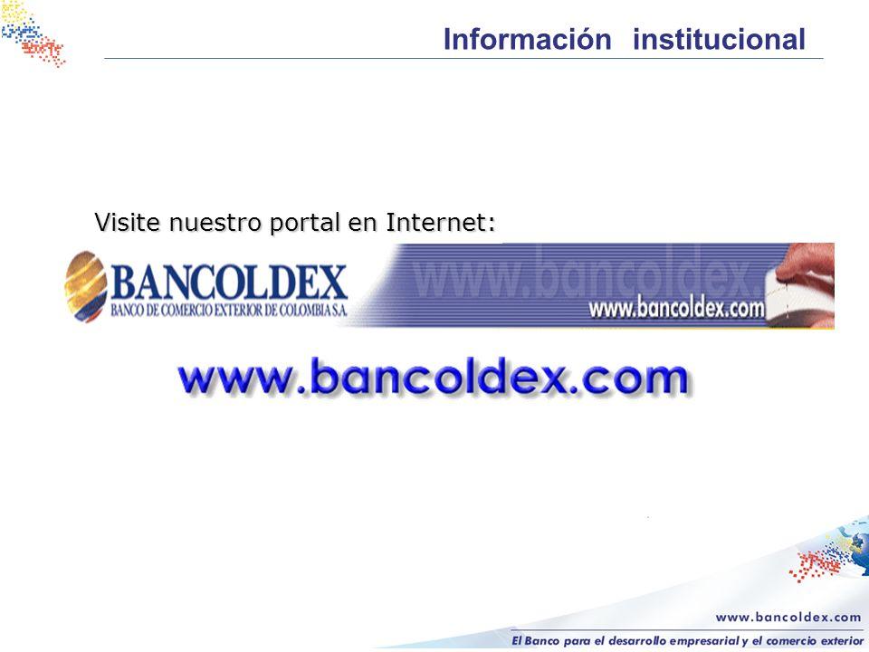 Información institucional Visite nuestro portal en Internet: