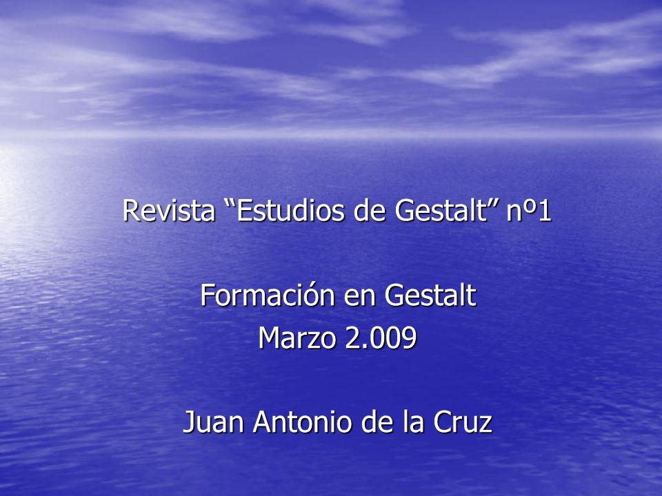 Revista Estudios de Gestalt nº1 Formación en Gestalt Marzo 2.009 Juan Antonio de la Cruz