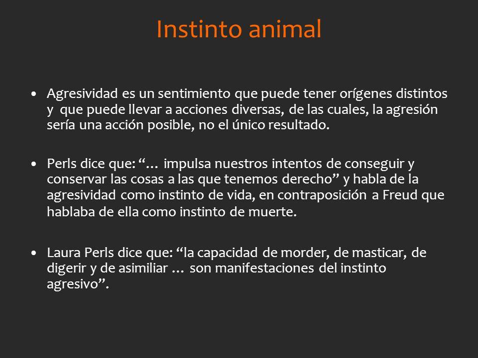 Instinto animal Agresividad es un sentimiento que puede tener orígenes distintos y que puede llevar a acciones diversas, de las cuales, la agresión se