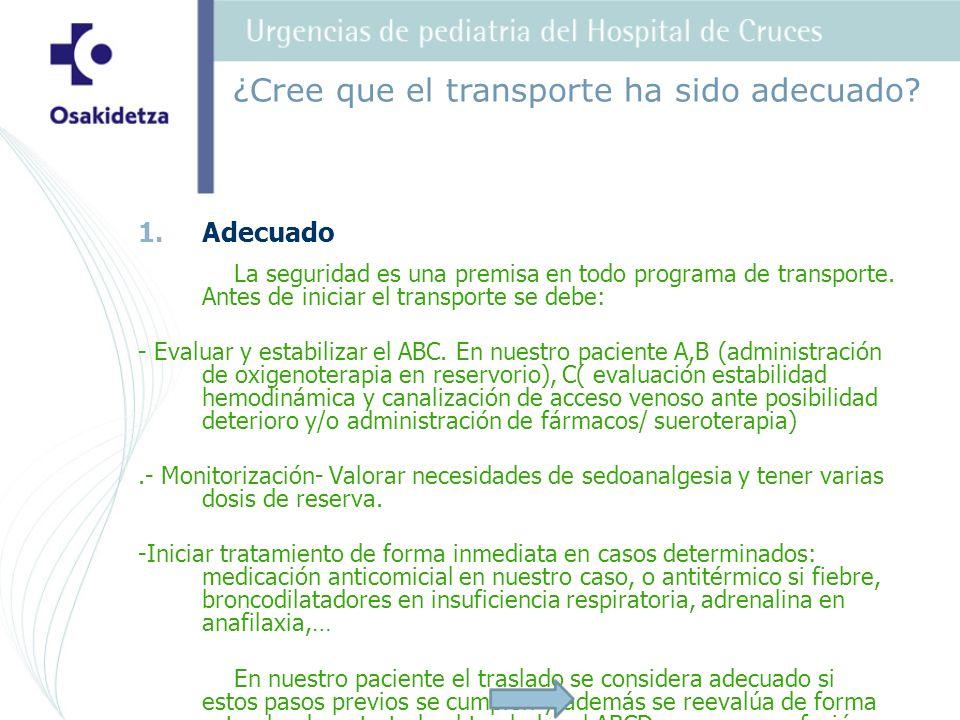 1.1.Adecuado La seguridad es una premisa en todo programa de transporte.