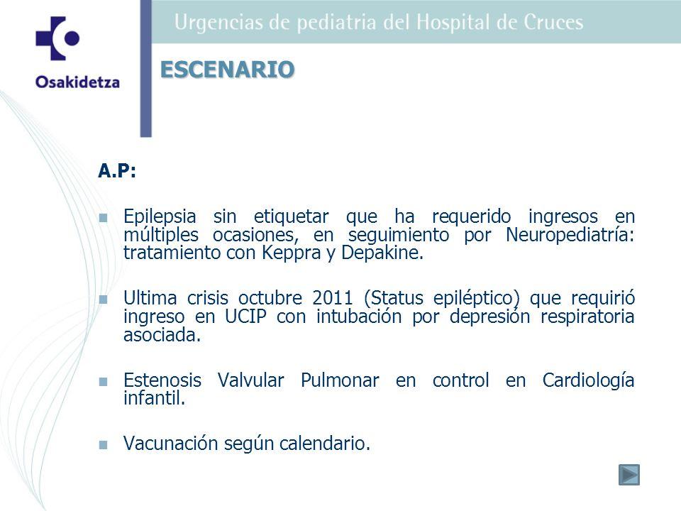 A.P: Epilepsia sin etiquetar que ha requerido ingresos en múltiples ocasiones, en seguimiento por Neuropediatría: tratamiento con Keppra y Depakine.