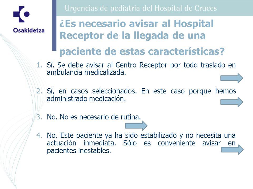 Tras esta evaluación ¿cree que el transporte de esta paciente ha sido adecuado.