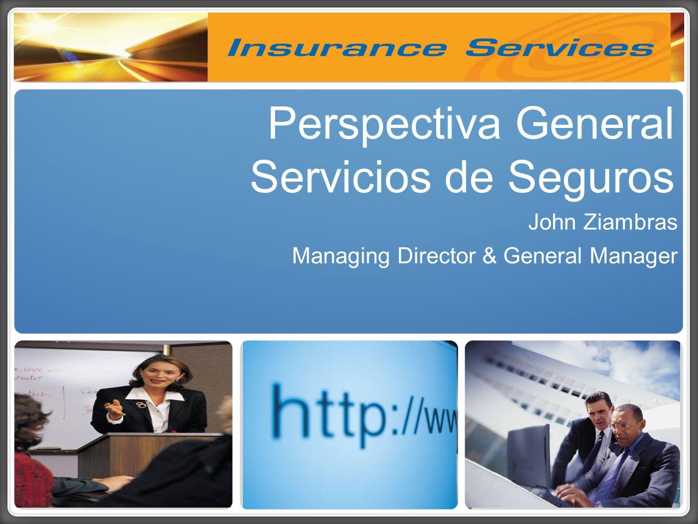 Perspectiva General Servicios de Seguros John Ziambras Managing Director & General Manager