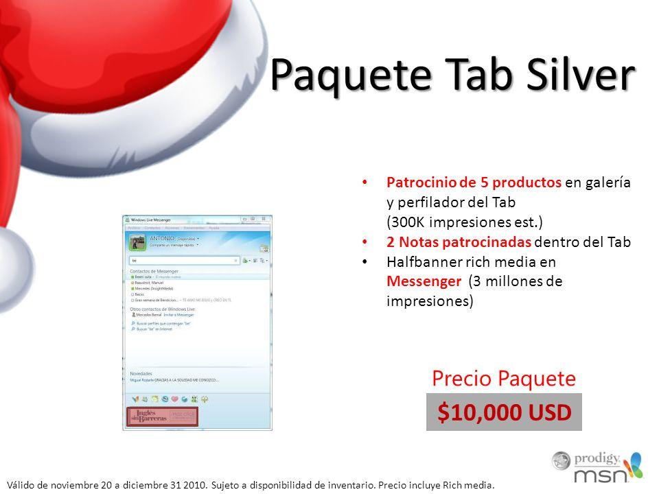 Paquete Tab Silver Patrocinio de 5 productos en galería y perfilador del Tab (300K impresiones est.) 2 Notas patrocinadas dentro del Tab Halfbanner ri