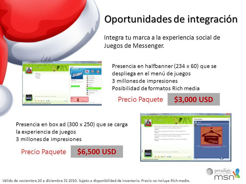 Oportunidades de integración Integra tu marca a la experiencia social de Juegos de Messenger. Presencia en halfbanner (234 x 60) que se despliega en e
