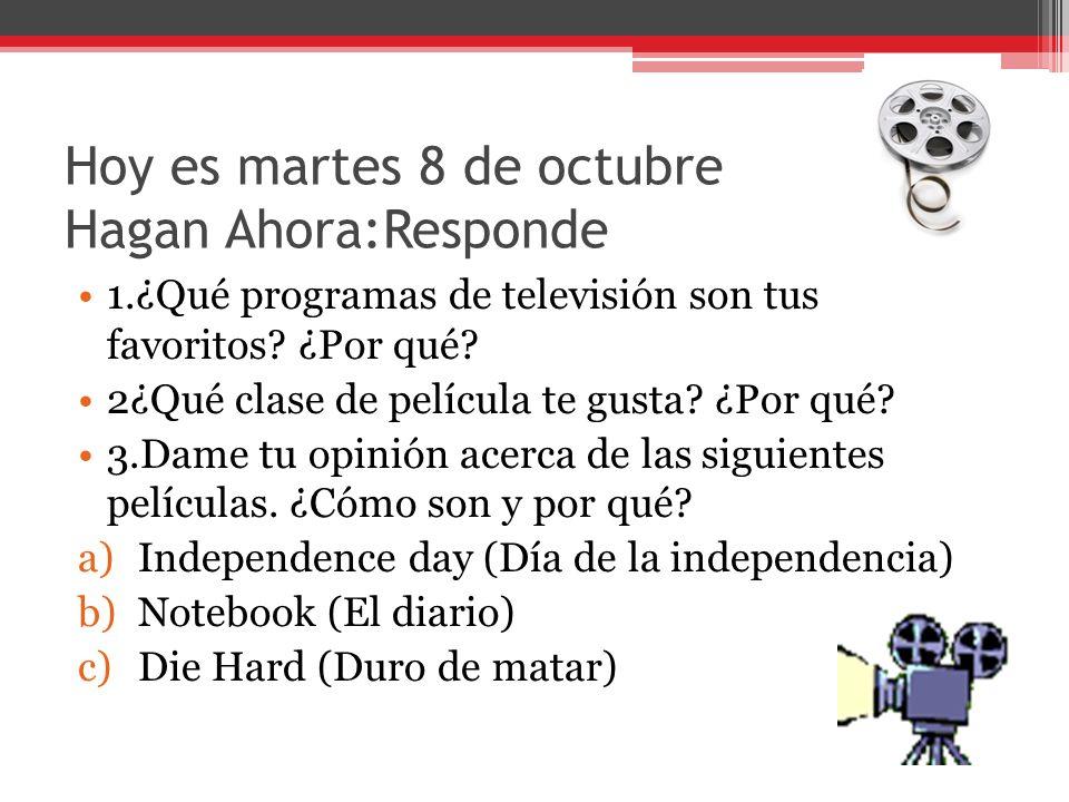 Hoy es miércoles 9 de octubre Hagan Ahora: Responde: 1.¿Cómo se dice reality program en español.
