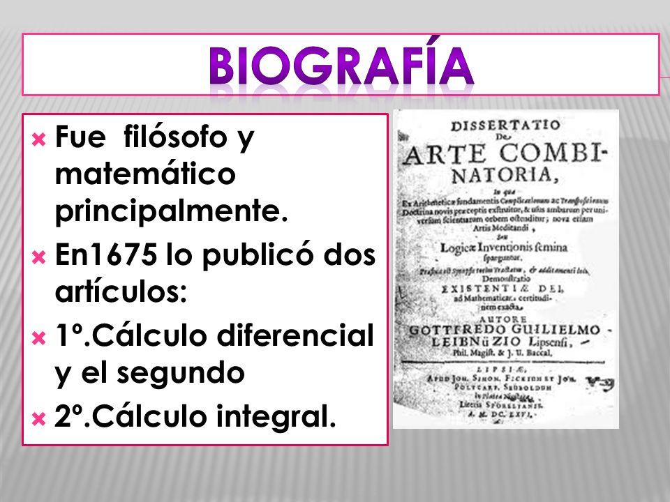 Fue filósofo y matemático principalmente. En1675 lo publicó dos artículos: 1º.Cálculo diferencial y el segundo 2º.Cálculo integral.