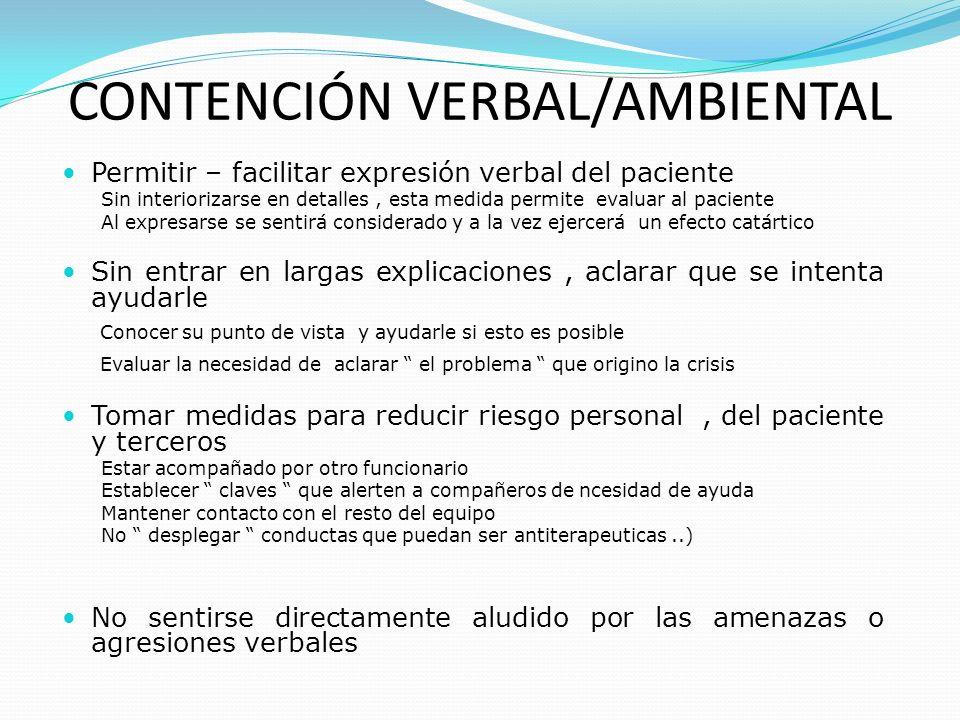 Permitir – facilitar expresión verbal del paciente Sin interiorizarse en detalles, esta medida permite evaluar al paciente Al expresarse se sentirá co
