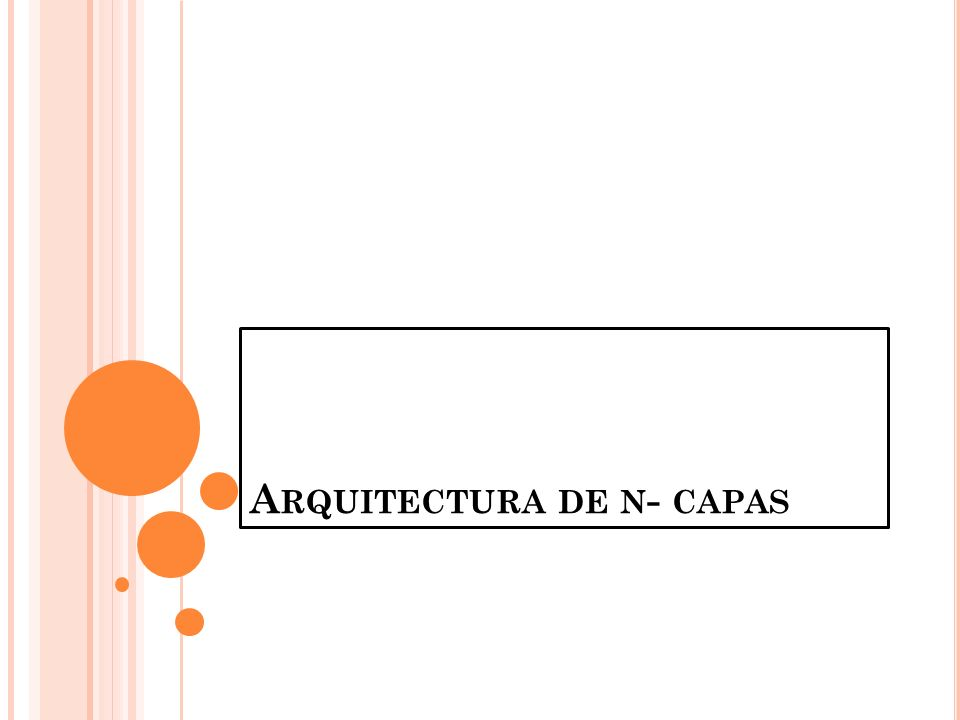 P ASOS PARA REALIZAR - SEGUNDO En el diseño de la arquitectura lo primero que se decide es el tipo de sistema o aplicación que vamos a construir.