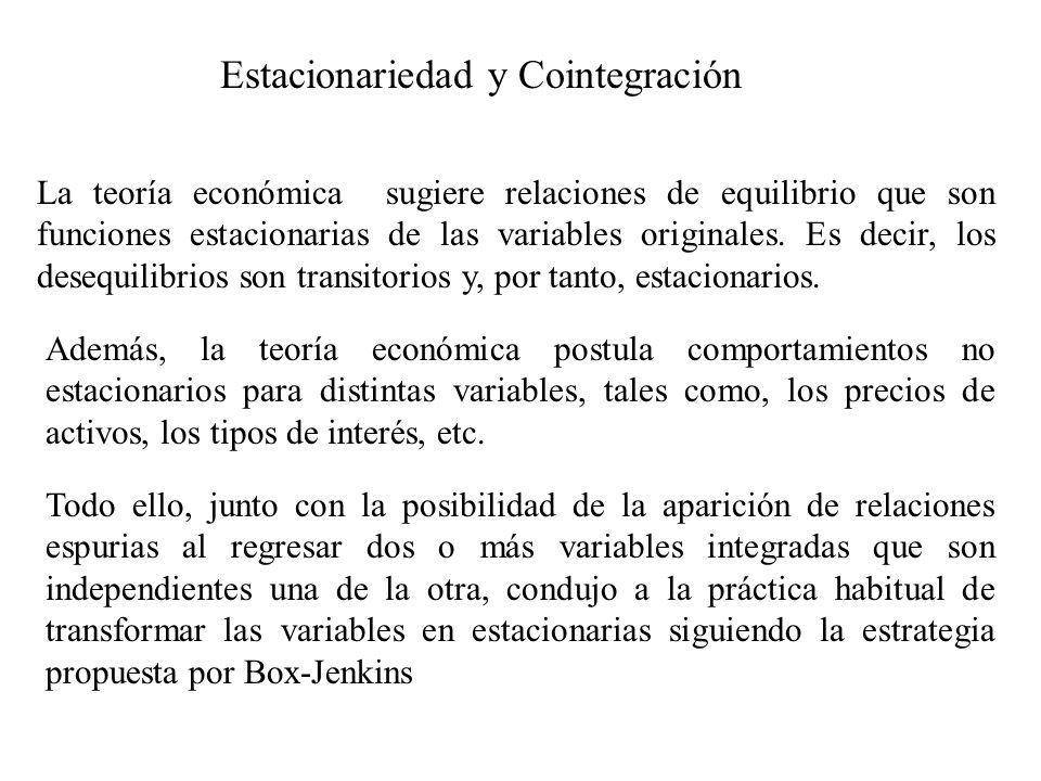 La teoría económica sugiere relaciones de equilibrio que son funciones estacionarias de las variables originales. Es decir, los desequilibrios son tra