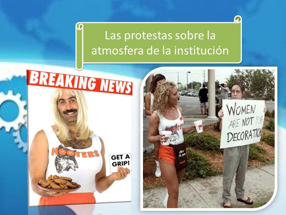 Las protestas sobre la atmosfera de la institución