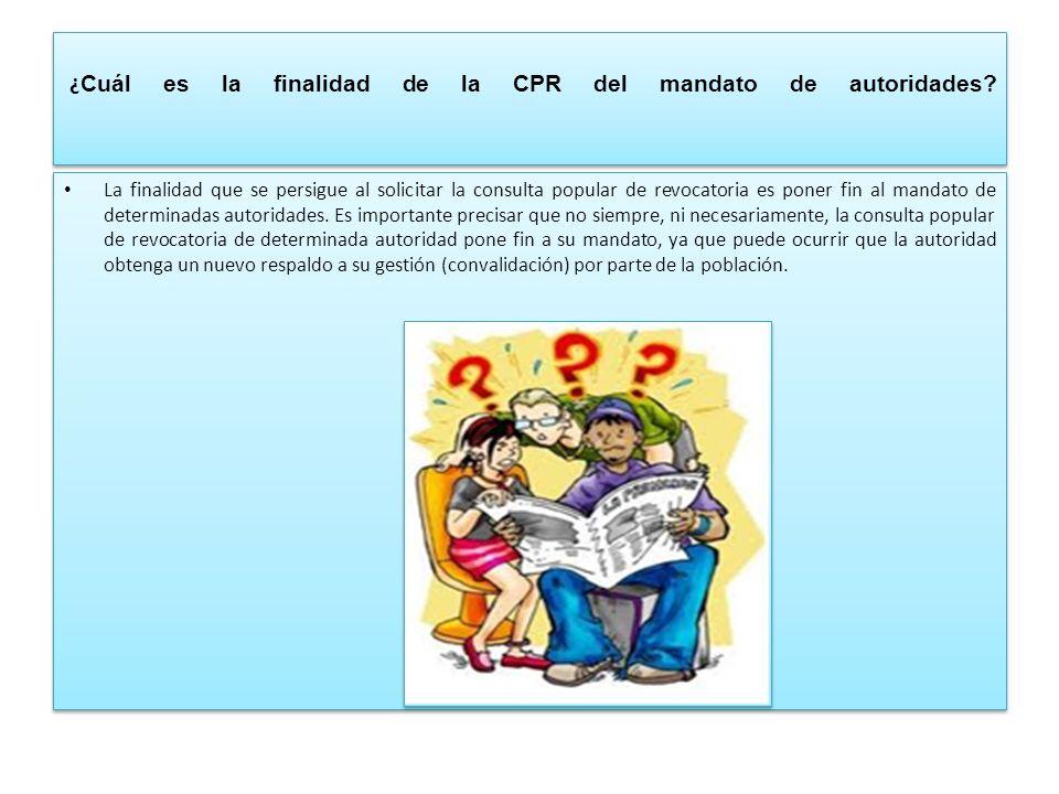 ¿ Cuál es la finalidad de la CPR del mandato de autoridades.