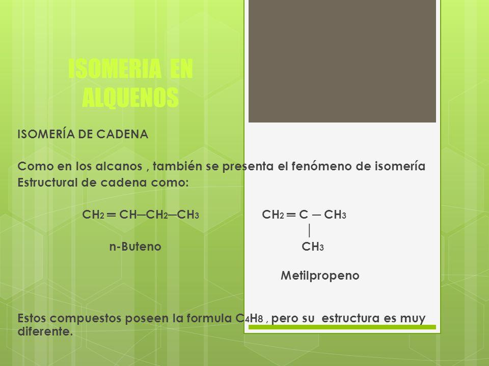 la presencia del enlace doble en los alquenos origina dos tipos de isomería, de posición y cis-trans.