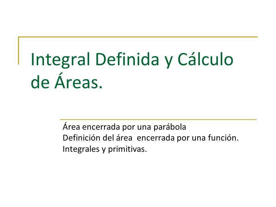 Integral Definida y Cálculo de Áreas.