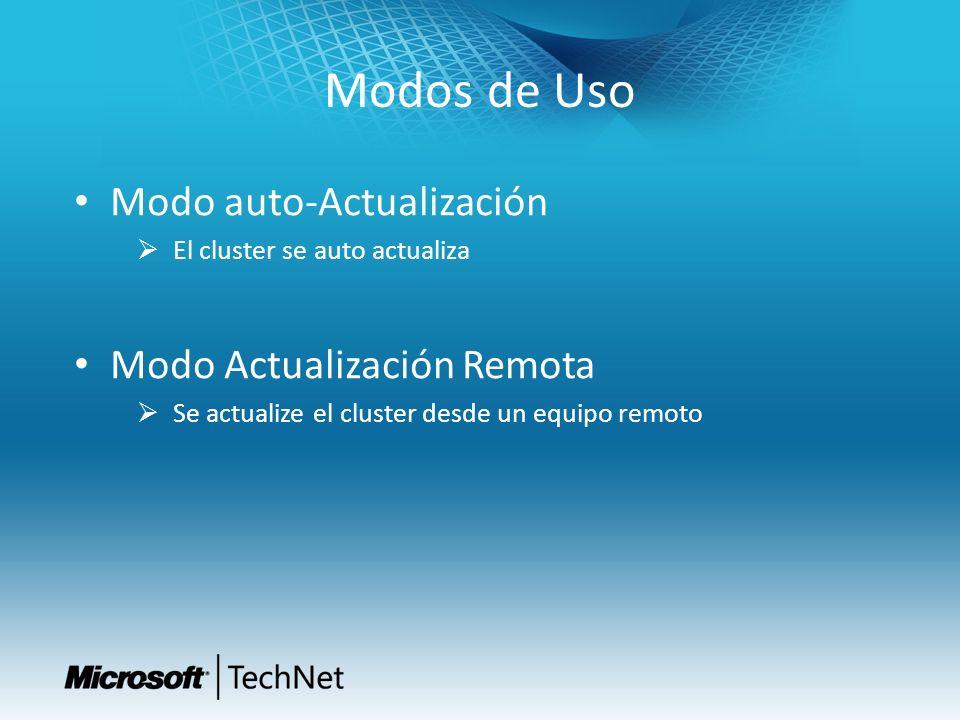 Modos de Uso Modo auto-Actualización El cluster se auto actualiza Modo Actualización Remota Se actualize el cluster desde un equipo remoto