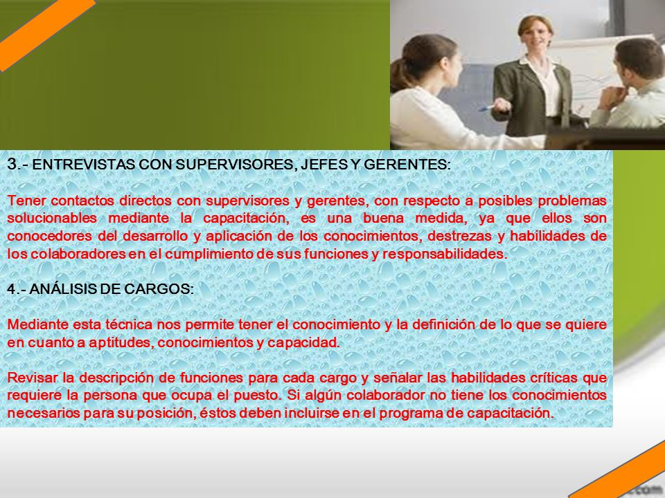 3.- ENTREVISTAS CON SUPERVISORES, JEFES Y GERENTES: Tener contactos directos con supervisores y gerentes, con respecto a posibles problemas solucionab