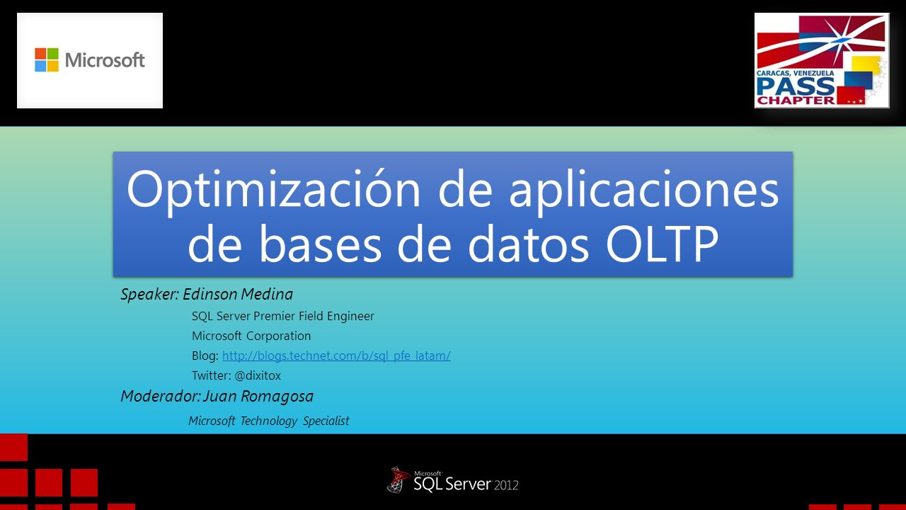 Optimización de aplicaciones de bases de datos OLTP Speaker: Edinson Medina SQL Server Premier Field Engineer Microsoft Corporation Blog: http://blogs.technet.com/b/sql_pfe_latam/http://blogs.technet.com/b/sql_pfe_latam/ Twitter: @dixitox Moderador: Juan Romagosa Microsoft Technology Specialist