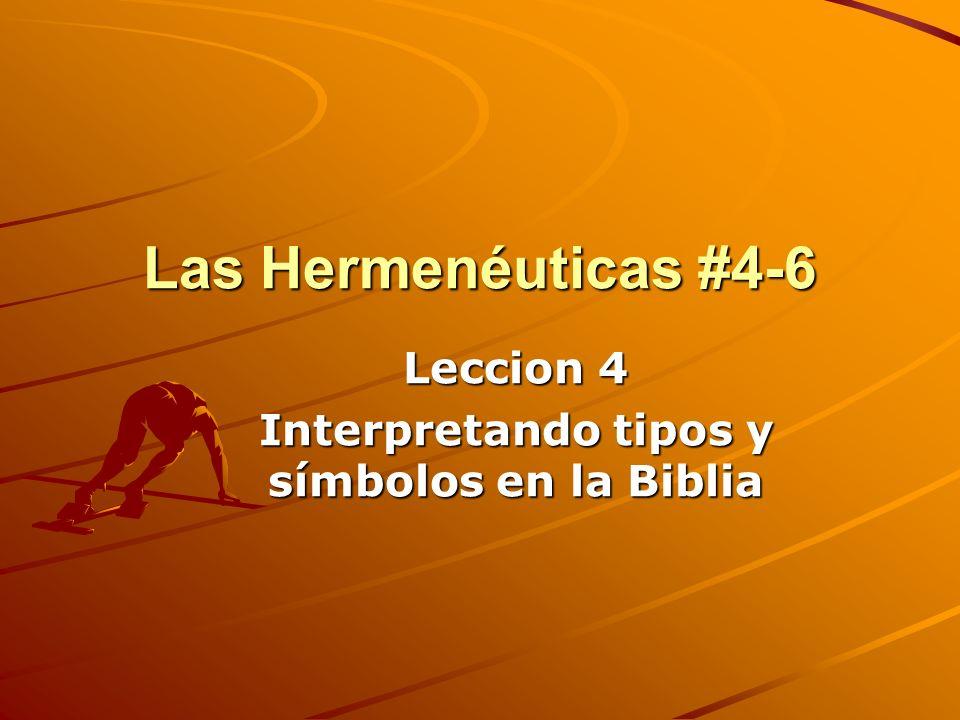 Las Hermenéuticas #4-6 Leccion 4 Interpretando tipos y símbolos en la Biblia
