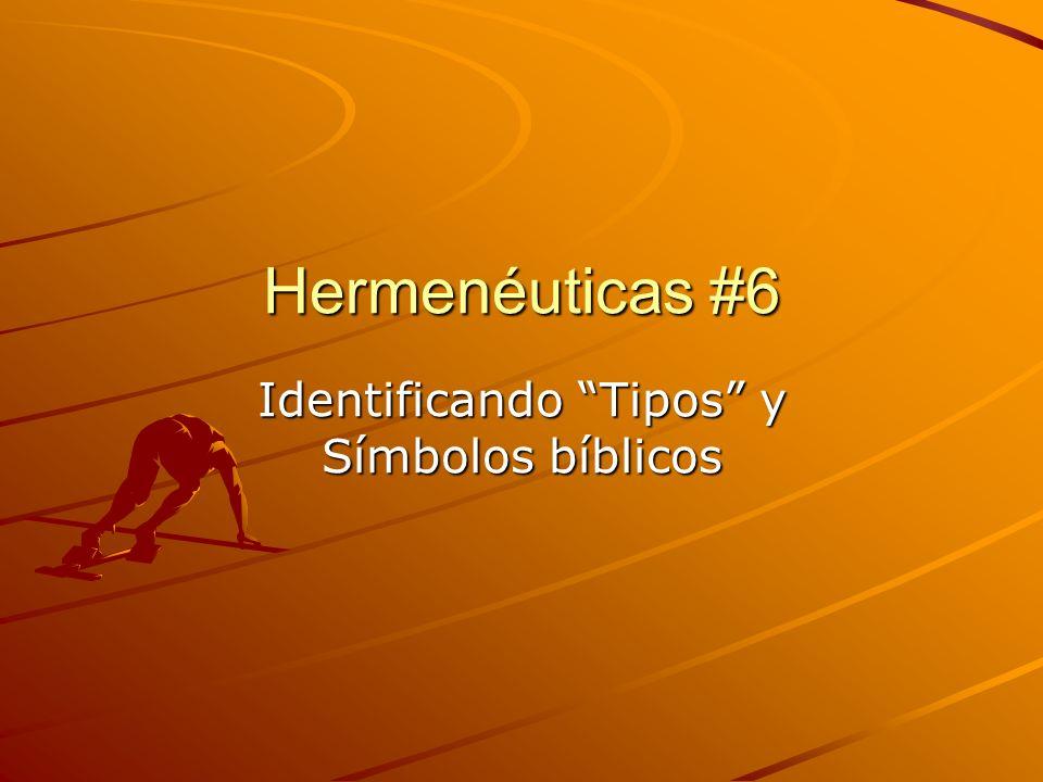 Hermenéuticas #6 Identificando Tipos y Símbolos bíblicos