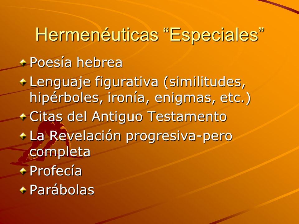 Hermenéuticas Especiales Poesía hebrea Lenguaje figurativa (similitudes, hipérboles, ironía, enigmas, etc.) Citas del Antiguo Testamento La Revelación