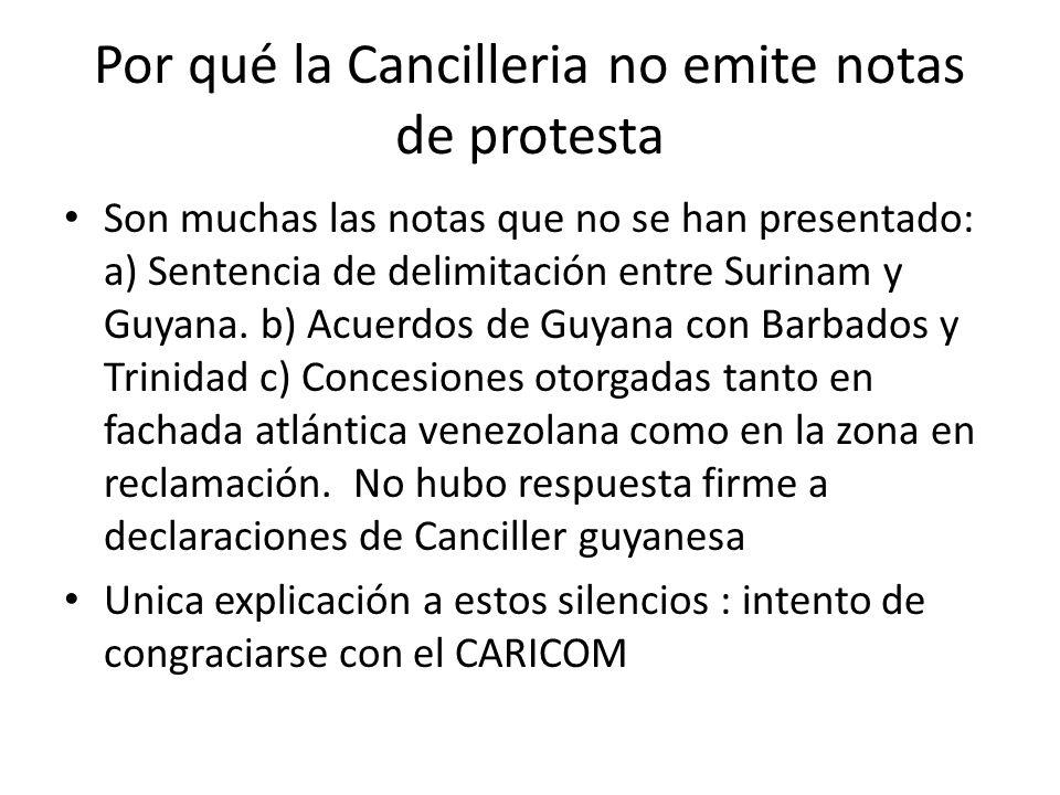Por qué la Cancilleria no emite notas de protesta Son muchas las notas que no se han presentado: a) Sentencia de delimitación entre Surinam y Guyana.