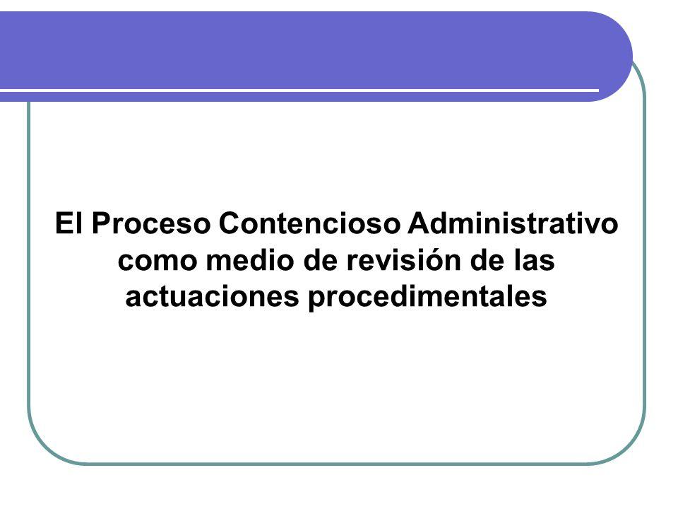 Las actuaciones de la administración pública sólo pueden ser impugnadas en el proceso contencioso administrativo, salvo los casos en que se pueda recurrir a los procesos constitucionales.