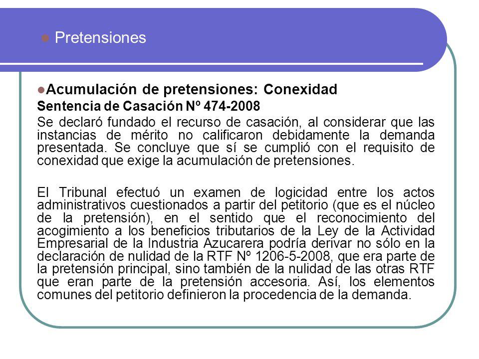 Acumulación de pretensiones: Conexidad Sentencia de Casación Nº 474-2008 Se declaró fundado el recurso de casación, al considerar que las instancias d