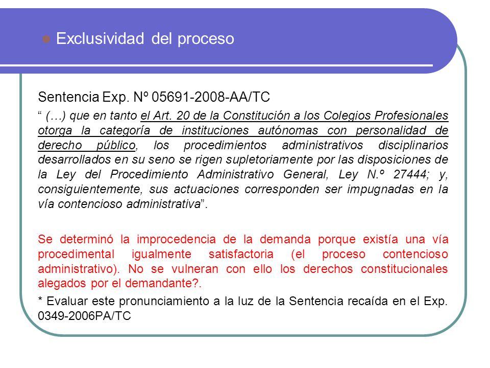 Sentencia Exp. Nº 05691-2008-AA/TC (…) que en tanto el Art. 20 de la Constitución a los Colegios Profesionales otorga la categoría de instituciones au