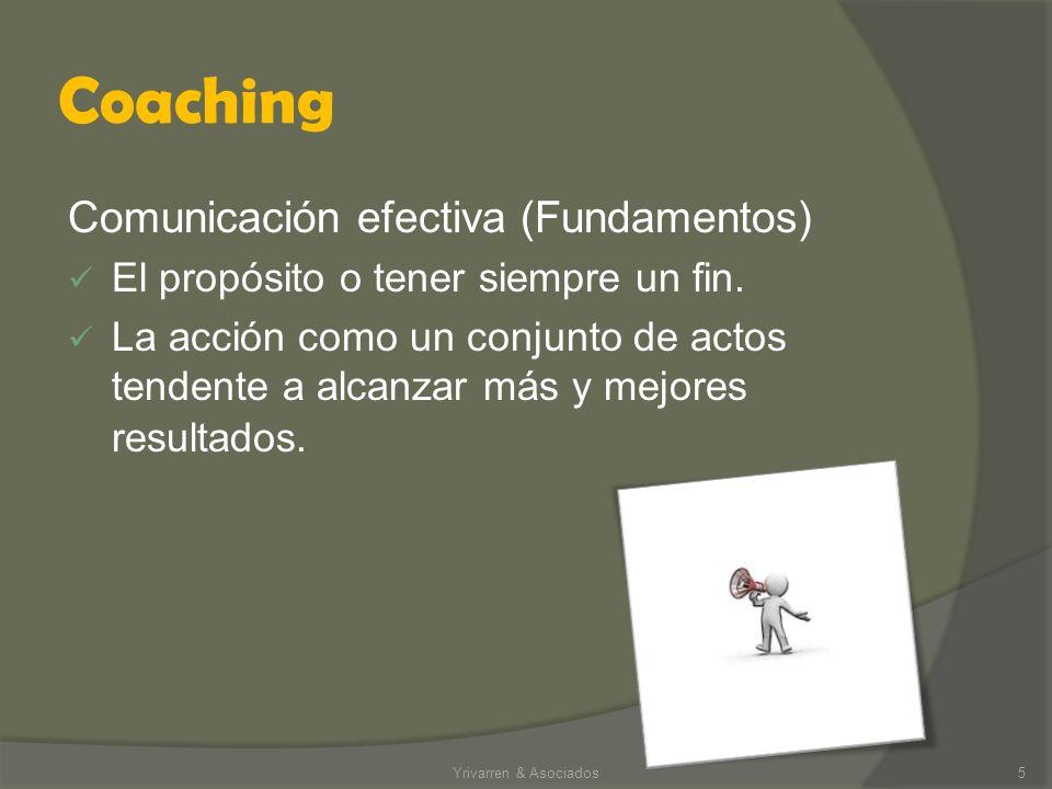 Coaching Comunicación efectiva (Fundamentos) El propósito o tener siempre un fin.