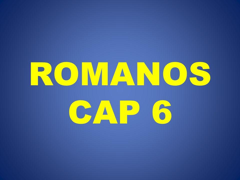 ROMANOS CAP 6