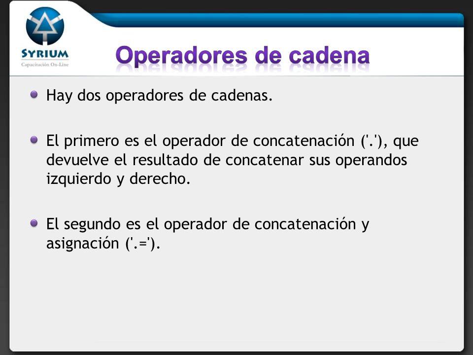 Operadores de comparación: ==, !=,, = Operador de control de error: @.