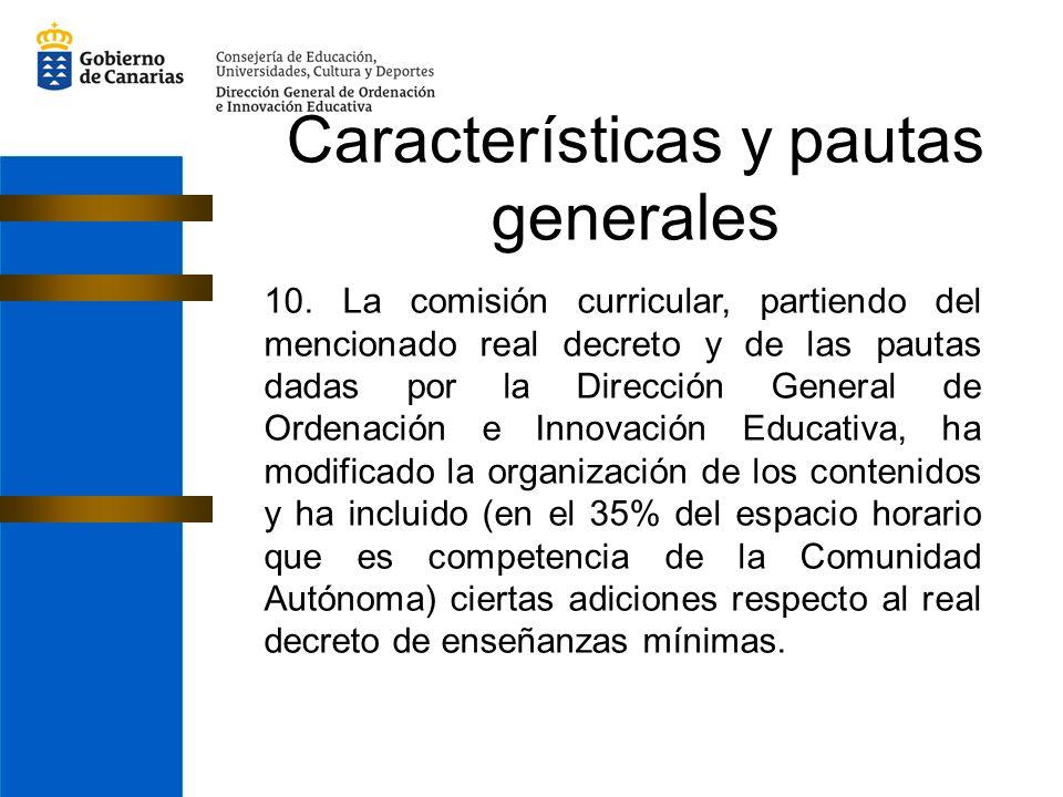 10. La comisión curricular, partiendo del mencionado real decreto y de las pautas dadas por la Dirección General de Ordenación e Innovación Educativa,