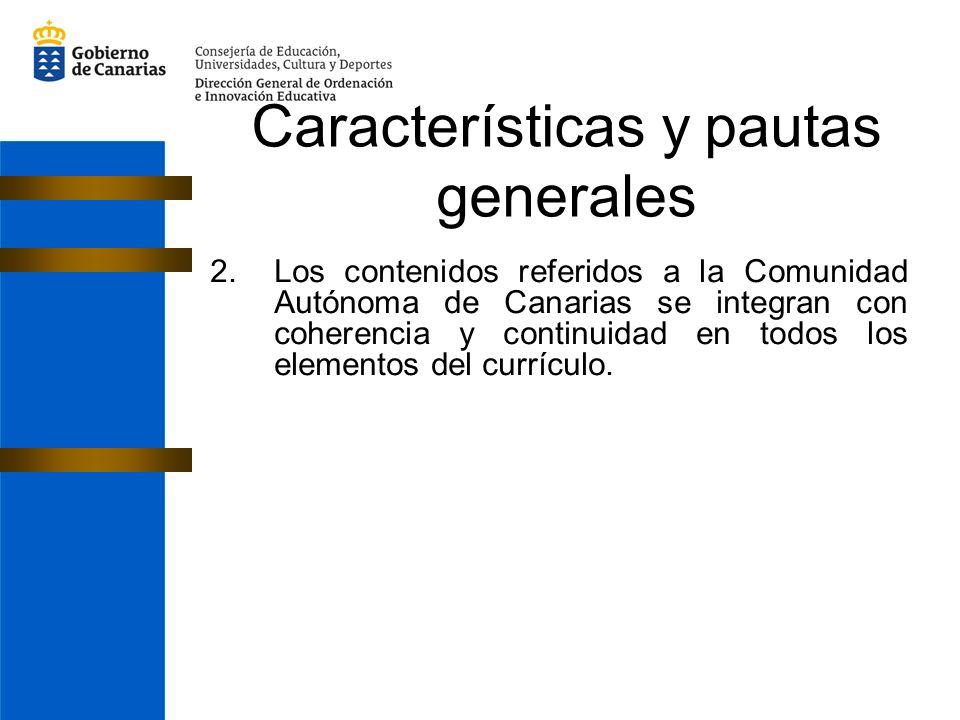 2.Los contenidos referidos a la Comunidad Autónoma de Canarias se integran con coherencia y continuidad en todos los elementos del currículo. Caracter