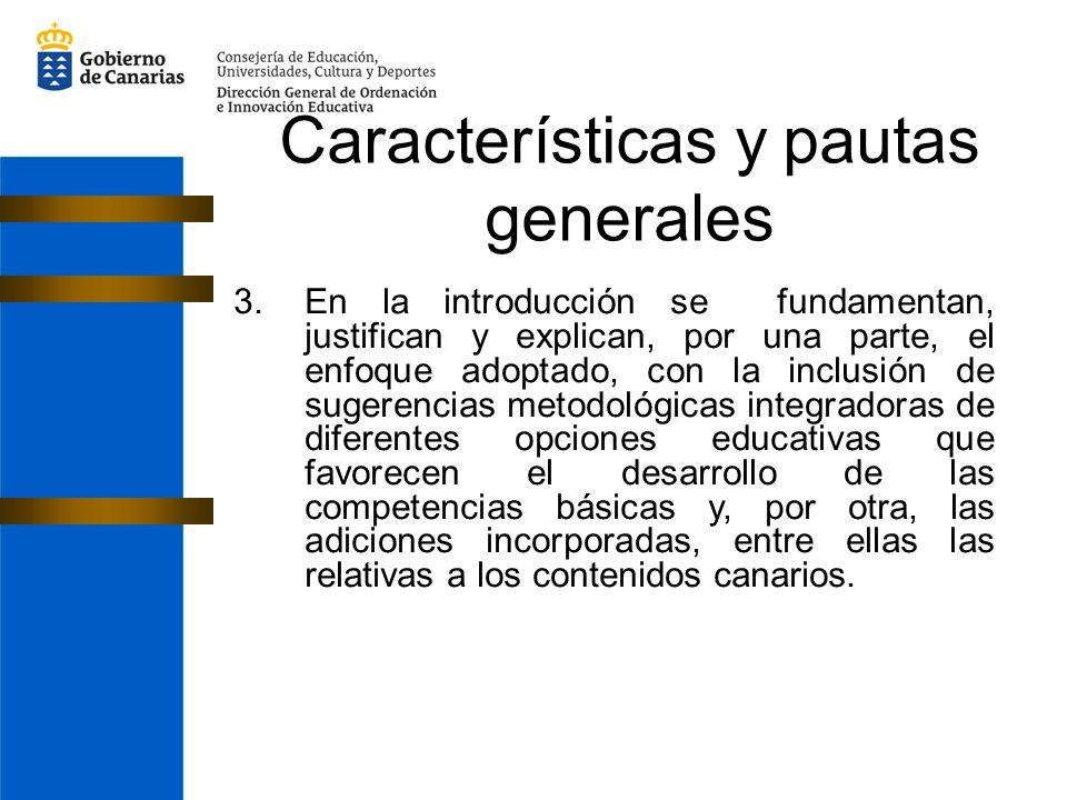 3.En la introducción se fundamentan, justifican y explican, por una parte, el enfoque adoptado, con la inclusión de sugerencias metodológicas integrad