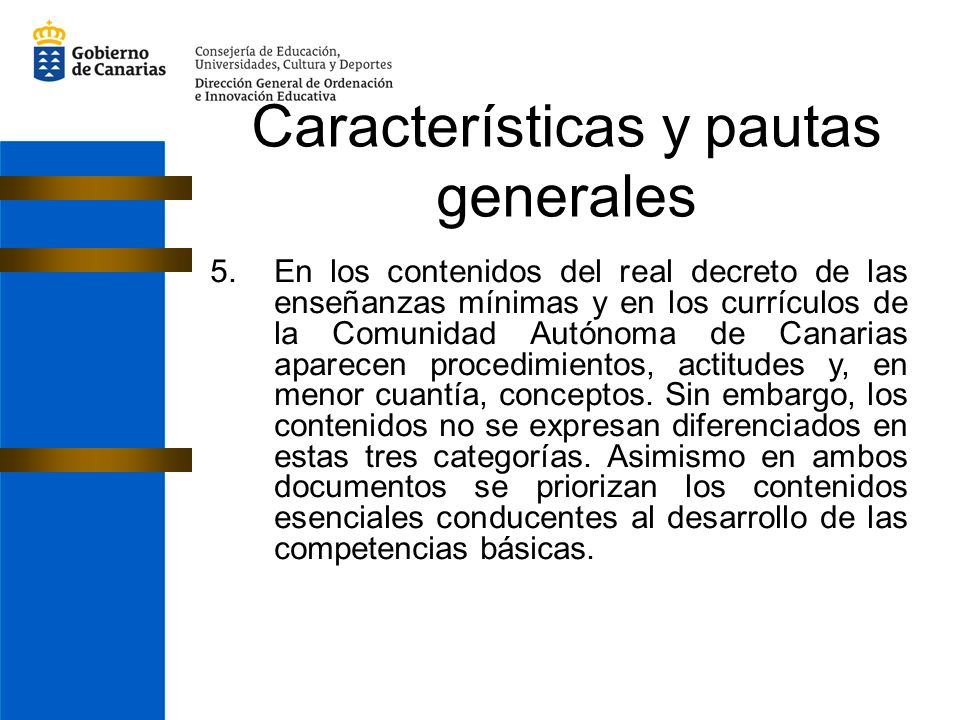 5.En los contenidos del real decreto de las enseñanzas mínimas y en los currículos de la Comunidad Autónoma de Canarias aparecen procedimientos, actit