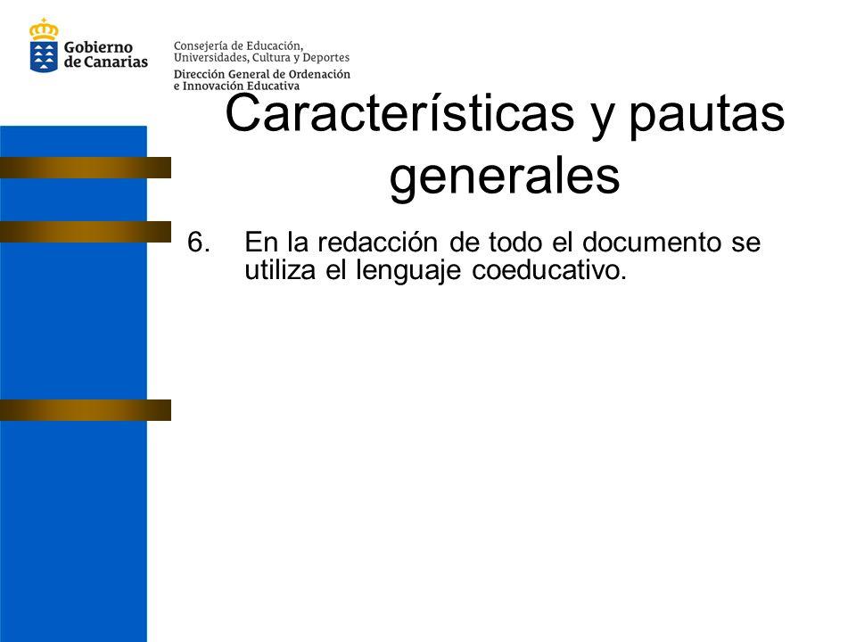 6.En la redacción de todo el documento se utiliza el lenguaje coeducativo. Características y pautas generales