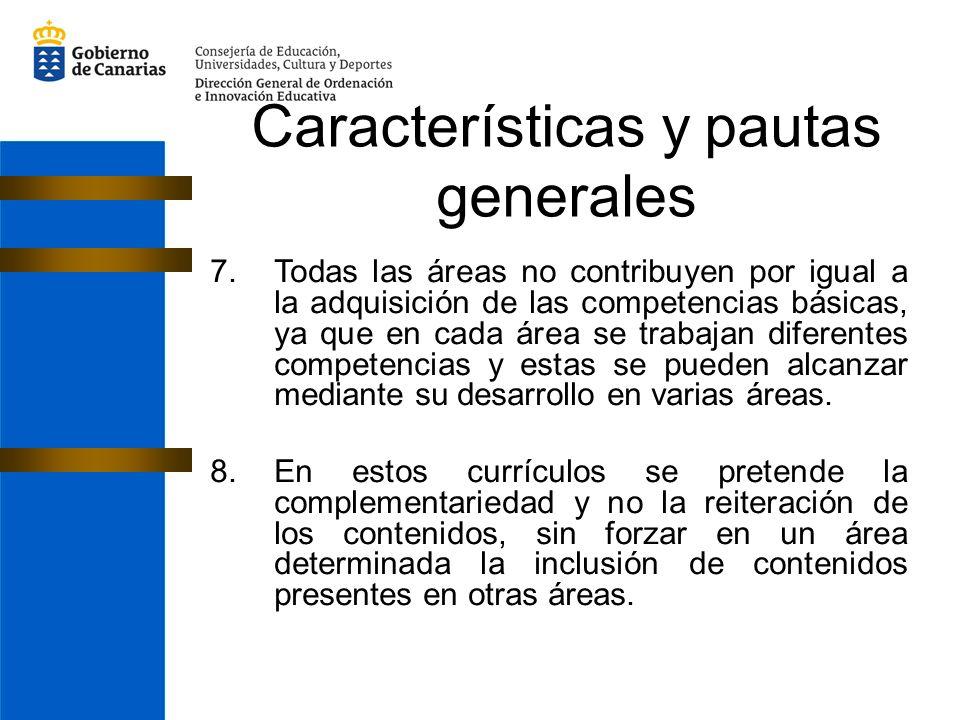 7.Todas las áreas no contribuyen por igual a la adquisición de las competencias básicas, ya que en cada área se trabajan diferentes competencias y est