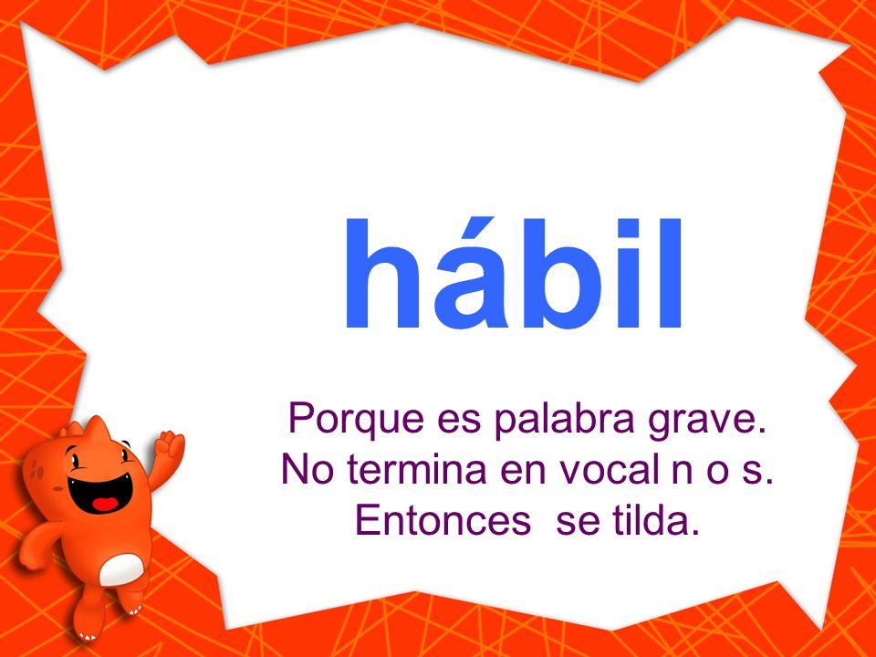 habil Haz clic en la palabra que está escrita correctamente. hábil