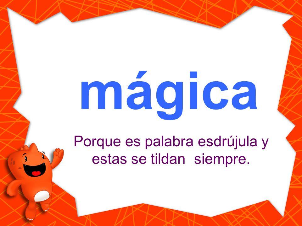 magica Haz clic en la palabra que está escrita correctamente. mágica