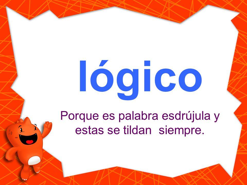 logico Haz clic en la palabra que está escrita correctamente. lógico