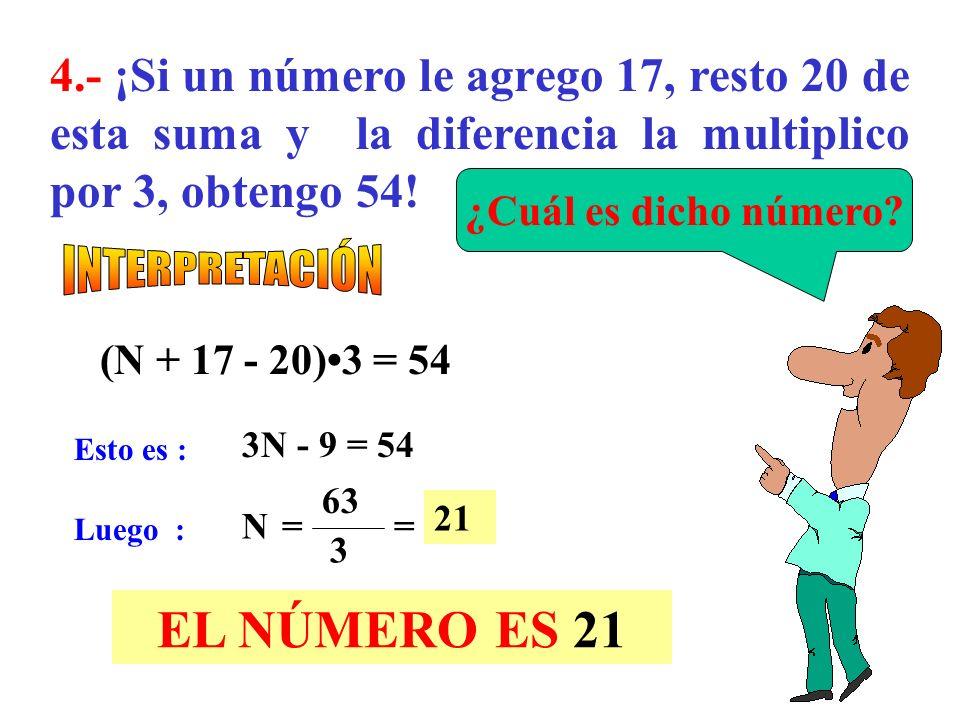 3.- El exceso de un número sobre 40 equivale al exceso de 32 sobre el doble del número. ¿Cuál es dicho número? N - 40 = 32 - 2N Esto es : 3N = 72 Lueg