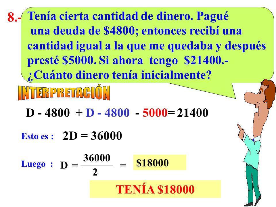 7.- Tres veces la cantidad de pañuelos que hay en una caja, es 32 pañuelos más que dicha cantidad. ¿Cuántos pañuelos hay en la caja? 3P = P + 32 Esto