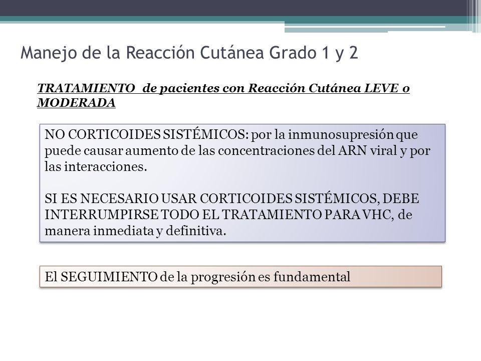 Manejo de la Reacción Cutánea Grado 1 y 2 TRATAMIENTO de pacientes con Reacción Cutánea LEVE o MODERADA NO CORTICOIDES SISTÉMICOS: por la inmunosupres