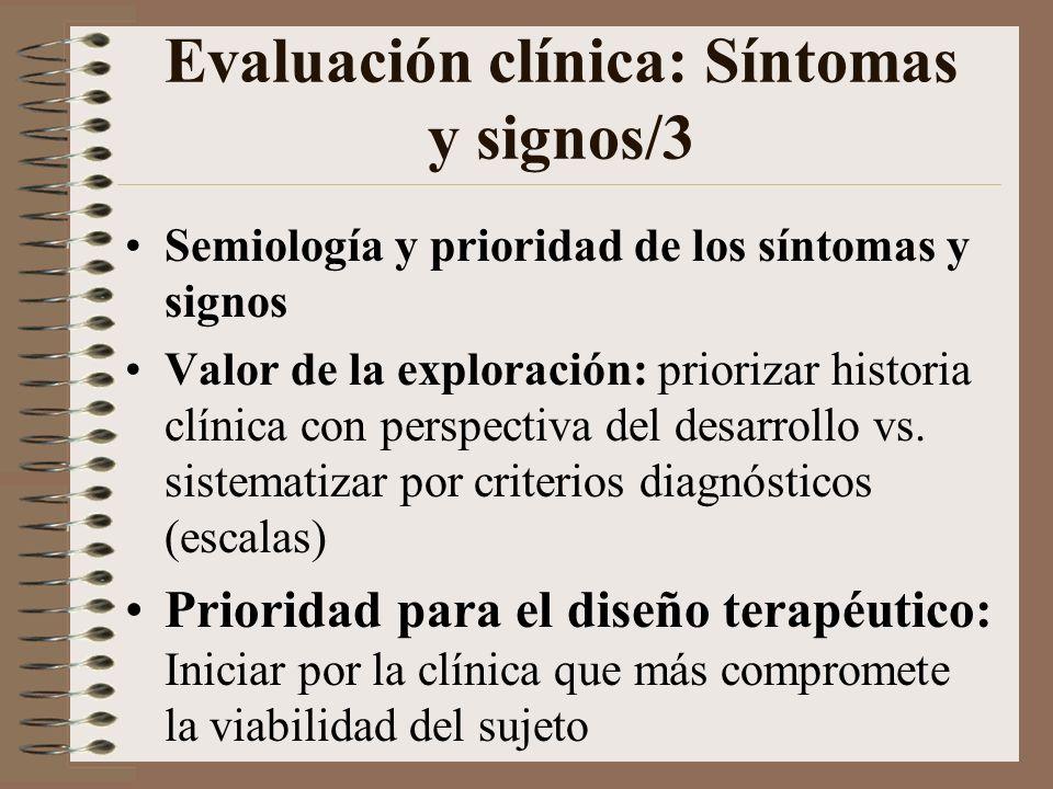 Evaluación clínica: Riesgo/2 Valor psico-social: Factores familiares, culturales y medioambientales; perfil del proceso de vinculación; proceso desarr